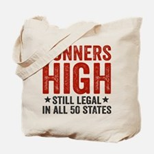 Runner's High. Still Legal. Tote Bag