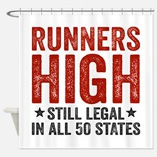 Runner's High. Still Legal. Shower Curtain