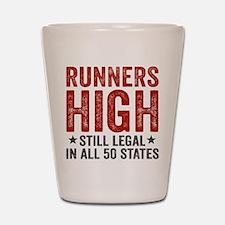 Runner's High. Still Legal. Shot Glass