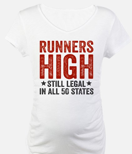 Runner's High. Still Legal. Shirt