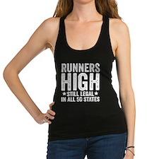 Runner's High. Still Legal. Racerback Tank Top