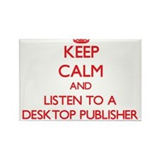 Keep Calm and Listen to a Desktop Publisher Magnet