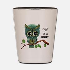 Lifes a Hoot Owl Shot Glass