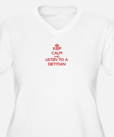 Keep Calm and Listen to a Dietitian Plus Size T-Sh