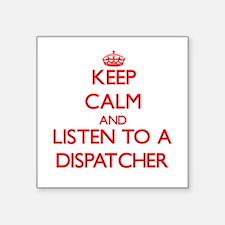 Keep Calm and Listen to a Dispatcher Sticker