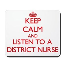 Keep Calm and Listen to a District Nurse Mousepad