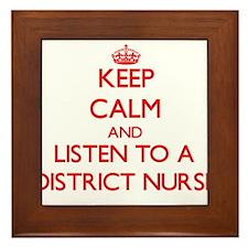 Keep Calm and Listen to a District Nurse Framed Ti