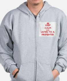 Keep Calm and Listen to a Firefighter Zip Hoodie