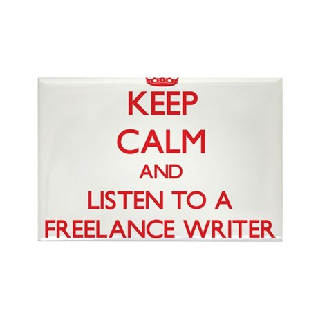 Keep Calm and Listen to a Freelance Writer Magnets