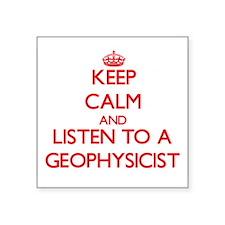 Keep Calm and Listen to a Geophysicist Sticker