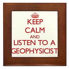 Keep Calm and Listen to a Geophysicist Framed Tile