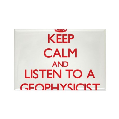 Keep Calm and Listen to a Geophysicist Magnets