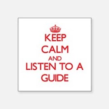 Keep Calm and Listen to a Guide Sticker