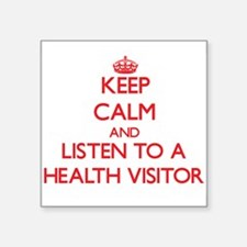 Keep Calm and Listen to a Health Visitor Sticker