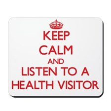 Keep Calm and Listen to a Health Visitor Mousepad