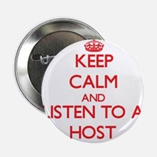 """Keep Calm and Listen to a Host 2.25"""" Button"""
