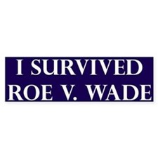 I Survived Roe V Wade Blue Bumper Bumper Sticker