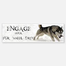 Engage Your Fur Wheel Drive Bumper Bumper Sticker