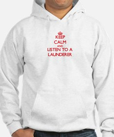 Keep Calm and Listen to a Launderer Hoodie