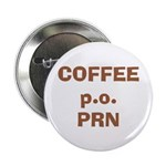 Coffee p.o. PRN 2.25