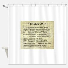 October 25th Shower Curtain