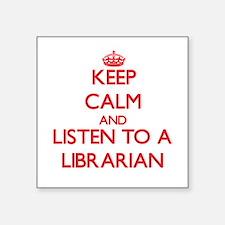 Keep Calm and Listen to a Librarian Sticker
