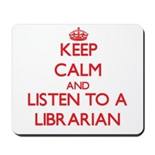 Keep Calm and Listen to a Librarian Mousepad
