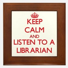 Keep Calm and Listen to a Librarian Framed Tile