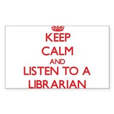 Keep Calm and Listen to a Librarian Decal
