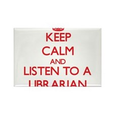 Keep Calm and Listen to a Librarian Magnets
