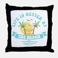 Life's Better At The Beach Throw Pillow