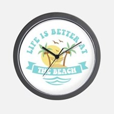 Life's Better At The Beach Wall Clock