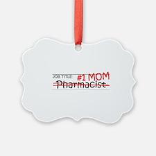 Job Mom Pharmacist Ornament
