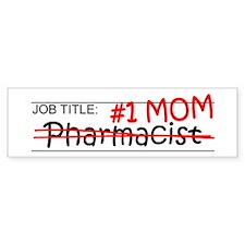 Job Mom Pharmacist Bumper Sticker