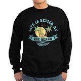 Life is better at the beach Sweatshirt (dark)
