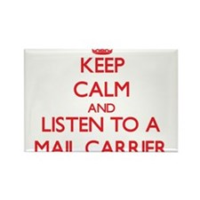 Keep Calm and Listen to a Mail Carrier Magnets