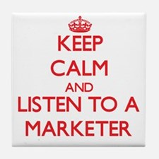 Keep Calm and Listen to a Marketer Tile Coaster