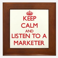Keep Calm and Listen to a Marketer Framed Tile