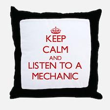 Keep Calm and Listen to a Mechanic Throw Pillow