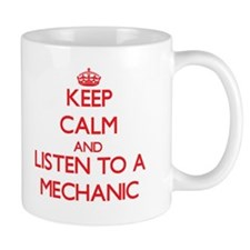 Keep Calm and Listen to a Mechanic Mugs