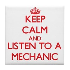 Keep Calm and Listen to a Mechanic Tile Coaster