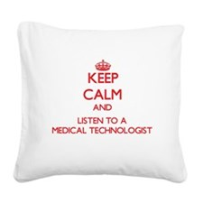 Keep Calm and Listen to a Medical Technologist Squ