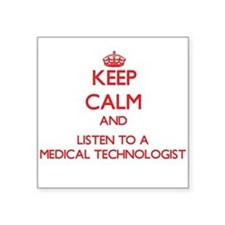 Keep Calm and Listen to a Medical Technologist Sti