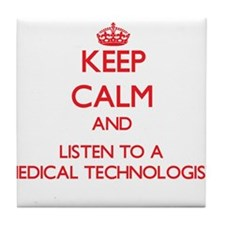 Keep Calm and Listen to a Medical Technologist Til
