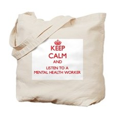 Keep Calm and Listen to a Mental Health Worker Tot