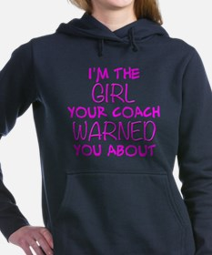 Im the Girl Your Coach Warned You About Hooded Swe