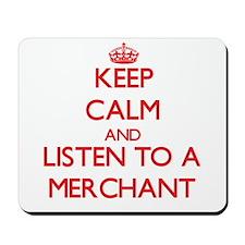 Keep Calm and Listen to a Merchant Mousepad