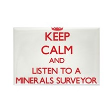 Keep Calm and Listen to a Minerals Surveyor Magnet