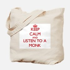 Keep Calm and Listen to a Monk Tote Bag