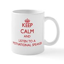 Keep Calm and Listen to a Motivational Speaker Mug